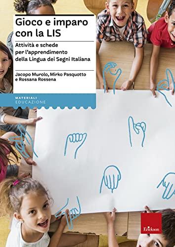 9788859002918: Gioco e imparo con la LIS. Attività e schede per l'apprendimento della lingua dei segni italiana