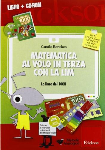 9788859002987: Matematica al volo in terza con la LIM. La linea dei 1000e altri strumenti per il calcolo. Con CD-ROM