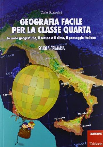 9788859003168: Geografia facile per la classe quarta. Le carte geografiche, il tempo e il clima, il paesaggio italiano. Con aggiornamento online