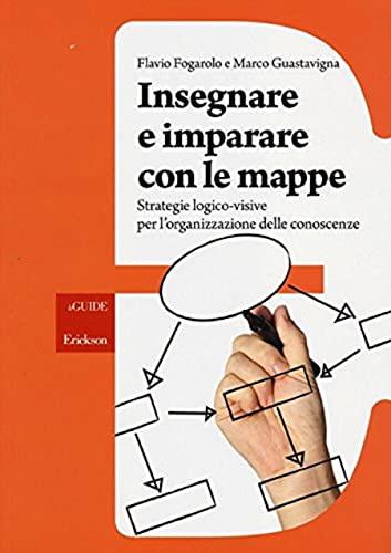 9788859003380: Insegnare e imparare con le mappe. Strategie logico-visive per l'organizzazione delle conoscenze