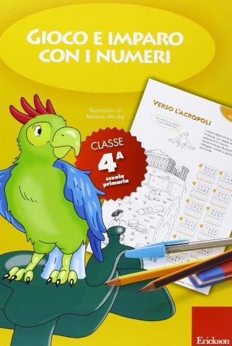 9788859004479: Gioco e imparo con i numeri. Quaderno. Per la 4ª classe elementare vol. 4