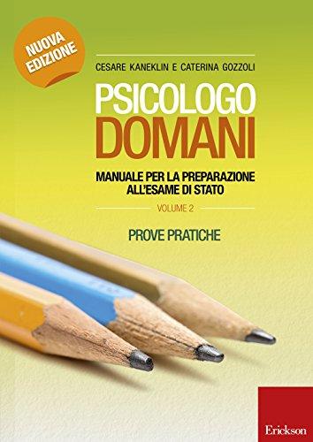 9788859006145: Psicologo domani. Manuale per la preparazione all'esame di Stato. Prove pratiche: 2