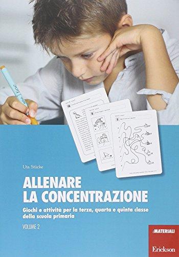 9788859006275: Allenare la concentrazione. Giochi e attività per la terza, quarta e quinta classe della scuola primaria (Vol. 2)