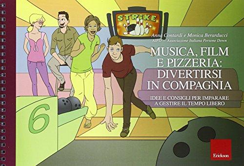 Musica, film e pizzeria: divertirsi in compagnia.: Anna Contardi; Monica