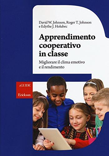 Apprendimento cooperativo in classe. Migliorare il clima: Johnson, David W.;