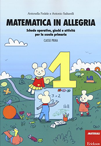 9788859008460: Matematica in allegria. Schede operative, giochi e attività per la scuola primaria. Per la 1ª classe elementare