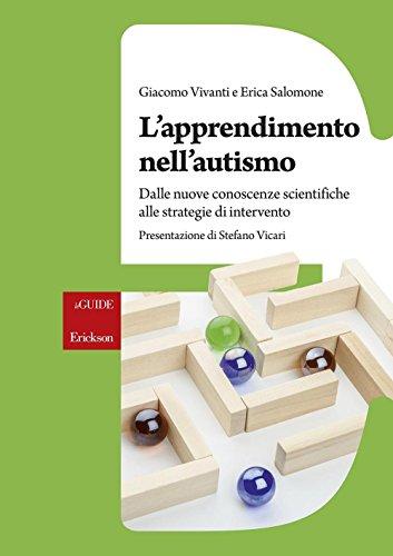 9788859011699: L'apprendimento nell'autismo. Dalle nuove conoscenze scientifiche alle strategie di intervento