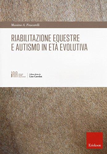 9788859014256: Riabilitazione equestre e autismo in età evolutiva