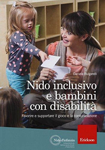 9788859015932: Nido inclusivo e bambini con disabilità. Favorire e supportare il gioco e la comunicazione