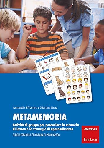 9788859018186: Metamemoria. Attività di gruppo per potenziare la memoria di lavoro e le strategie di apprendimento