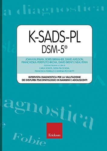 9788859018384: K-SADS-PL DSM-5®. Intervista diagnostica per la valutazione dei disturbi psicopatologici in bambini e adolescenti