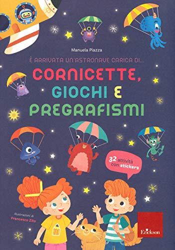9788859019367: È arrivata un'astronave carica di... cornicette, giochi e pregrafismi. Ediz. a colori