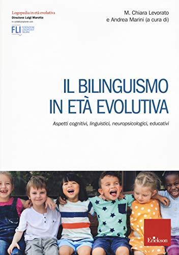 9788859020059: Il bilinguismo in età evolutiva. Aspetti cognitivi, linguistici, neuropsicologici, educativi