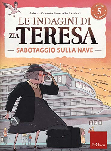 9788859024248: Le indagini di zia Teresa. I misteri della logica. Sabotaggio sulla nave (Vol. 5)