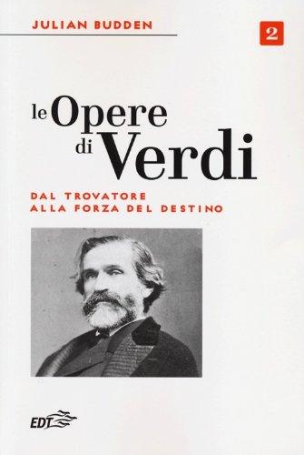 9788859201496: Le opere di Verdi: 2 (Biblioteca di cultura musicale)