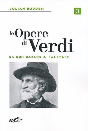 9788859201502: Le opere di Verdi: 3 (Biblioteca di cultura musicale)