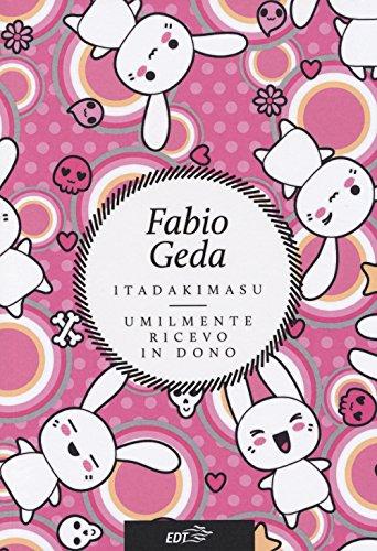 Itadakimasu. Umilmente ricevo in dono (Paperback): Fabio Geda