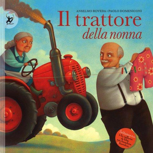 9788859205500: Il trattore della nonna. Ediz. illustrata