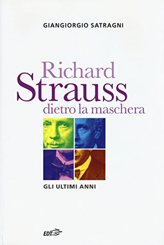Richard Strauss dietro la maschera. Gli ultimi anni