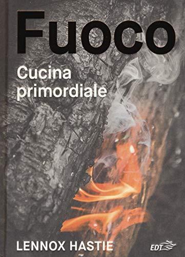 9788859257165: Fuoco. Cucina primordiale