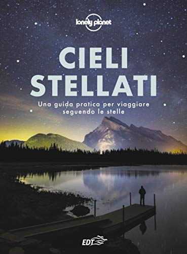 9788859268017: Cieli stellati. Una guida pratica per viaggiare seguendo le stelle