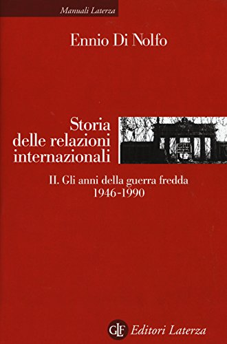 9788859300250: Storia delle relazioni internazionali. II. Gli anni della guerra fredda 1946-1990