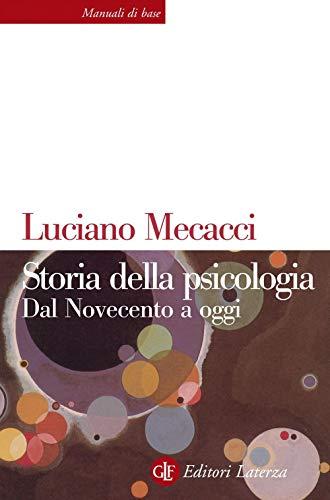 9788859300489: Storia della psicologia. Dal Novecento a oggi