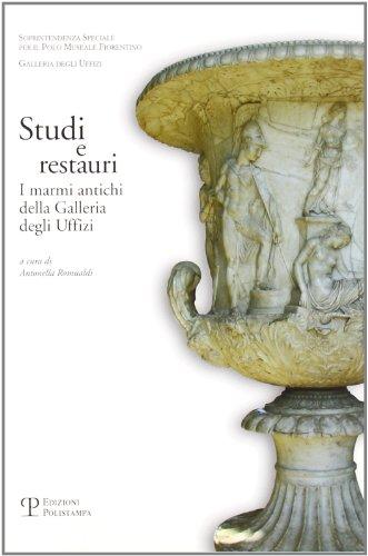 Studi E Restauri: I Marmi Antichi Della: Antonella Romualdi