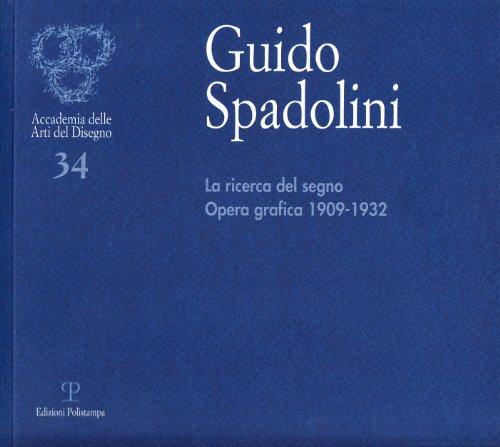 Guido Spadolini. Pian dei Giullari 1909- 1914. Venti dipinti riprodotti nel quarantennio della ...
