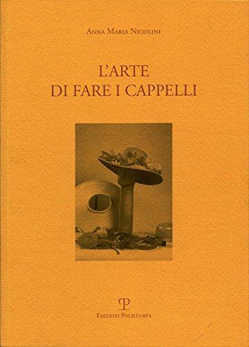 9788859600848: L'arte di fare i cappelli. Ediz. italiana e inglese (Testi e studi)