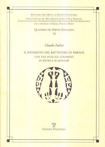 Il pavimento del Battistero di Firenze. Con una nota sul commesso di Pietra e di Legname.: Paolini,...