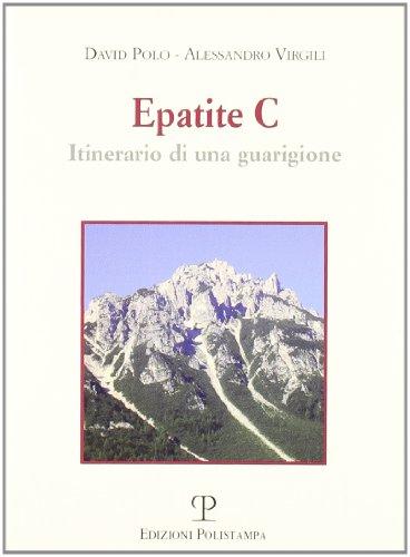 9788859602057: Epatite C. Itinerario di una guarigione