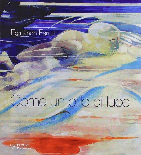 Fernando Farulli. Come un orlo di luce