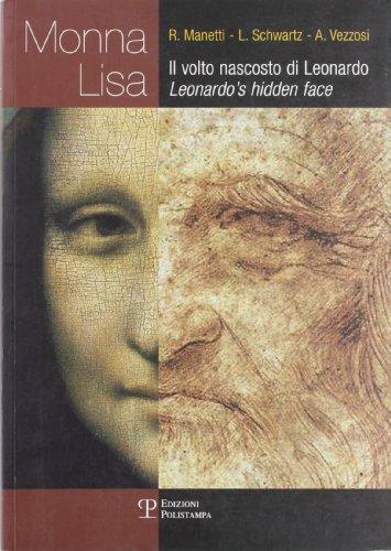 Mona Lisa: Il volto nascosto di Leonardo: Manetti, Renzo; Schwartz,