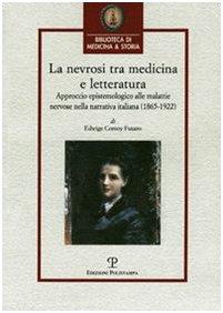 La nevrosi tra medicina e letteratura. Approccio epistemologico alle malattie nervose nella ...