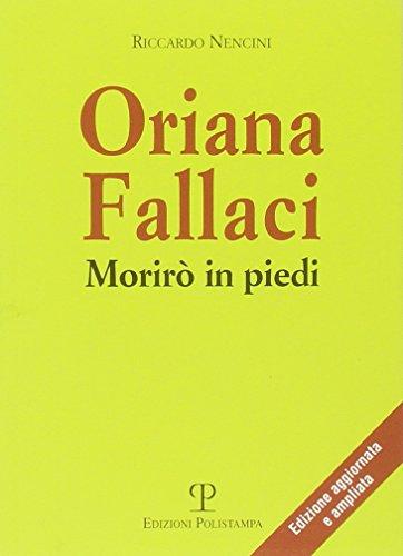 9788859602743: Oriana Fallaci: Moriro in piedi (Libro Verita)