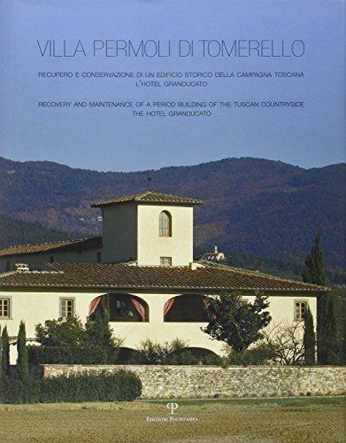 9788859603115: Villa Permoli di Tomerello. Recupero e conservazione di un edificio storico della campagna toscana. L'Hotel Granducato. Ediz. italiana e inglese