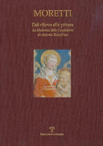 9788859603559: Dal Rilievo alla Pittura: La Madonna delle Candelabre di Antonio Rossellino (English and Italian Edition)