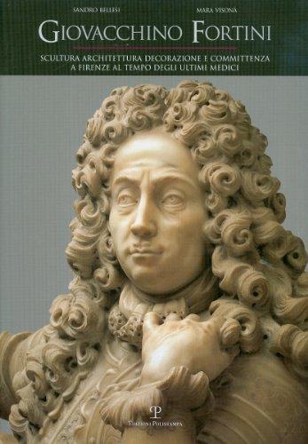 9788859603795: Giovacchino Fortini. Scultura, architettura, decorazione e committenza a Firenze al tempo degli ultimi Medici: 2