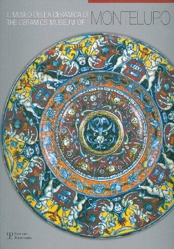9788859603955: Il Museo della Ceramica di Montelupo / The Ceramics Museum of Montelupo: Storia, tecnologia, collezioni / History, technology, collections