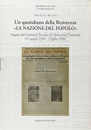 9788859604310: Un quotidiano della Resistenza. «La Nazione del Popolo». Organo del Comitato Toscano di Liberazione Nazionale (11 agosto 1944 - 3 luglio 1946)