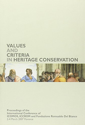 Values and Criteria in Heritage Conservation. Proceedings of the International Conference of ICOMOS...