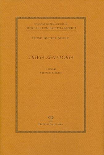 Trivia senatoria.: Leon Battista Alberti. (Leonis Baptiste Alberti).