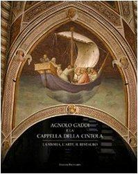 9788859606864: Agnolo Gaddi e la Cappella della Cintola: La storia, l'arte, il restauro (Italian Edition)