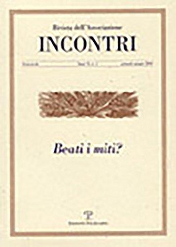 Incontri - A. II, N. 3, Gennaio-Giugno 2010: Beati I Miti? (Paperback)