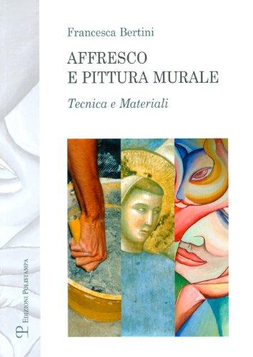 9788859609100: Affresco e pittura murale: Tecnica e materiali (Testi E Studi / Scuola) (Italian Edition)