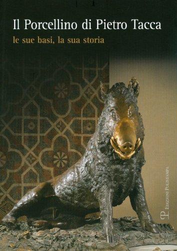 Il Porcellino di Pietro Tacca. Le sue: Clauser,M. Della Schiava,E.