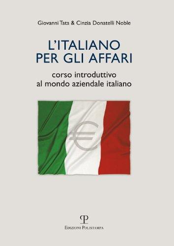 9788859609742: L'italiano per gli affari. Corso introduttivo al mondo aziendale italiano (Universitario. Lingue)