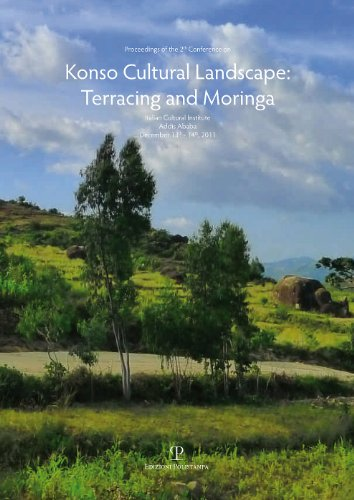9788859610526: Proceedings of the 2th Conference on Konso Cultural Landscape: Terracing & Moringa: Italian Cultural Institute. Addis Ababa, December 13th and 14th, 2011 (Italian Edition)