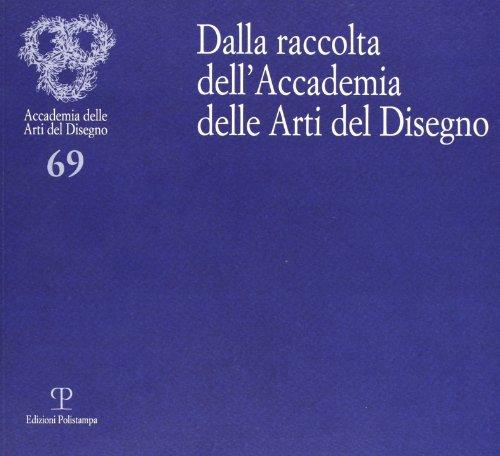 9788859610908: Dalla raccolta dell'Accademia delle arti del disegno. Ediz. illustrata